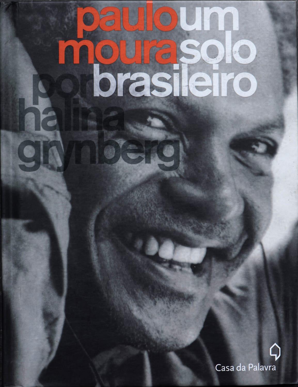 Paulo Moura - Um Solo Brasileiro, Casa da Palavra, Brasil 2011